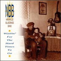 Waitin' for the Hard Times to Go von The Nashville Bluegrass Band