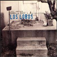 Just Another Band from East L.A.: A Collection von Los Lobos