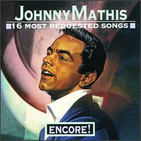 16 Most Requested Songs Encore! von Johnny Mathis