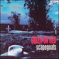Scapegoats von Green on Red