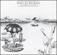 Party in the Rain von Pete Brown