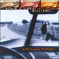 In the Company of Strangers von Robin & Linda Williams