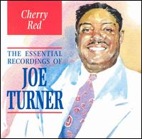 Cherry Red: The Essential Recordings Of Big Joe Turner von Big Joe Turner