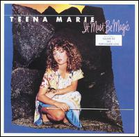 It Must Be Magic von Teena Marie