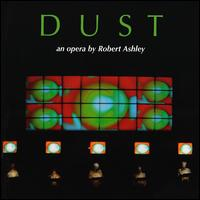 Dust von Robert Ashley