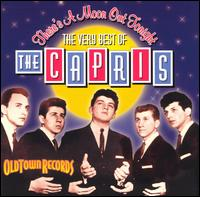 There's a Moon out Tonight: The Very Best of the Capris von The Capris