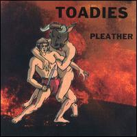 Pleather von Toadies