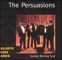 Sunday Morning Soul von The Persuasions