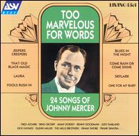 Too Marvelous for Words: 24 Songs of Johnny Mercer von Johnny Mercer
