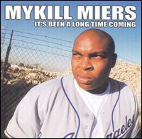 It's Been a Long Time Coming von Mykill Miers