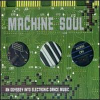Machine Soul: An Odyssey Into Electronic Dance Music von Various Artists
