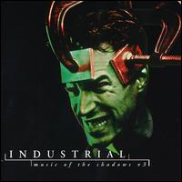 Industrial: Music of the Shadows, Vol. 3 von Various Artists
