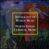 Anthology of World Music: North Indian Classical Music von Various Artists