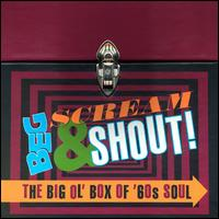 Beg Scream & Shout: The Big Ol' Box of '60s Soul von Various Artists