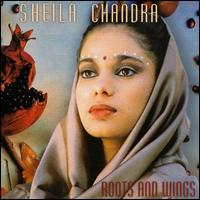 Roots and Wings von Sheila Chandra