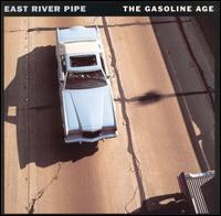 Gasoline Age von East River Pipe