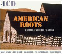 American Roots: A History of American Folk Music von Various Artists