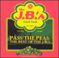 Pass the Peas: The Best of the J.B.'s von The J.B.'s