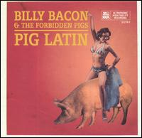 Pig Latin von Billy Bacon
