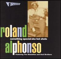 Something Special: Ska Hot Shots von Roland Alphonso