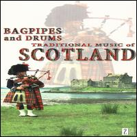 Traditional Music of Scotland: Bagpipes and Drums von Various Artists