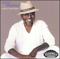 Love Is the Place von Curtis Mayfield