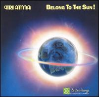 Belong to the Sun! von Tri Atma