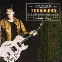 Anthology von George Thorogood
