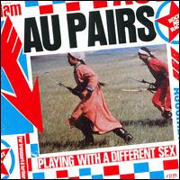 Playing with a Different Sex von The Au Pairs