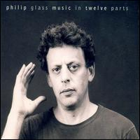 Music in Twelve Parts [Reissue] von Philip Glass