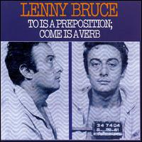 To Is a Preposition; Come Is a Verb von Lenny Bruce