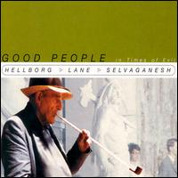 Good People in Times of Evil von Jonas Hellborg