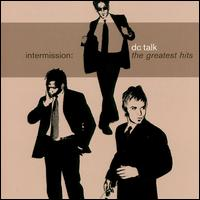 Intermission: The Greatest Hits von dc Talk