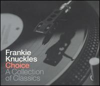 Choice: A Collection of Classics von Frankie Knuckles