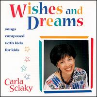 Wishes and Dreams von Carla Sciaky