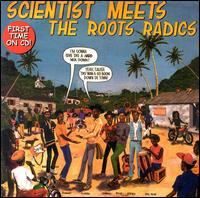 Meet the Roots Radics von Scientist