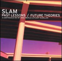 Past Lessons/Future Theories von Slam