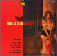 This Is Pulp Country von Kristi Rose