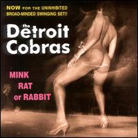 Mink Rat or Rabbit von The Detroit Cobras