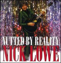 Nutted by Reality von Nick Lowe