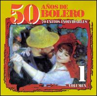 50 Anos de Bolero, Vol. 1 von Various Artists