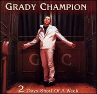 2 Days Short of a Week von Grady Champion