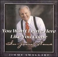 You Won't Leave Here Like You Came in Jesus' Name von Jimmy Swaggart