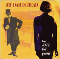 For Richer, For Poorer von My Dad Is Dead