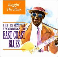 Raggin' the Blues: Essential East Coast Blues von Various Artists