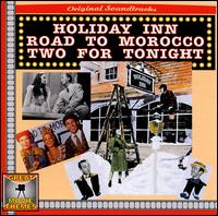 Holiday Inn/Road to Morocco/Two for Tonight [Great Movie Themes] von Various Artists