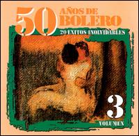 50 Anos de Bolero, Vol. 3 von Various Artists