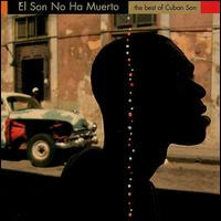 Son No Ha Muerto: The Best of Cuban Son von Various Artists
