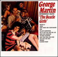 George Martin Instrumentally Salutes the Beatle Girls von George Martin