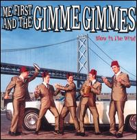 Blow in the Wind von Me First and the Gimme Gimmes